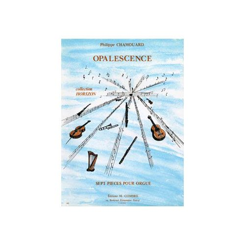 COMBRE CHAMOUARD PHILIPPE - OPALESCENCE (7 PIECES) - ORGUE