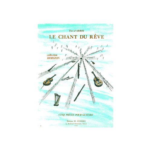 COMBRE ARROS YVES D' - LE CHANT DU REVE (5 PIECES) - GUITARE