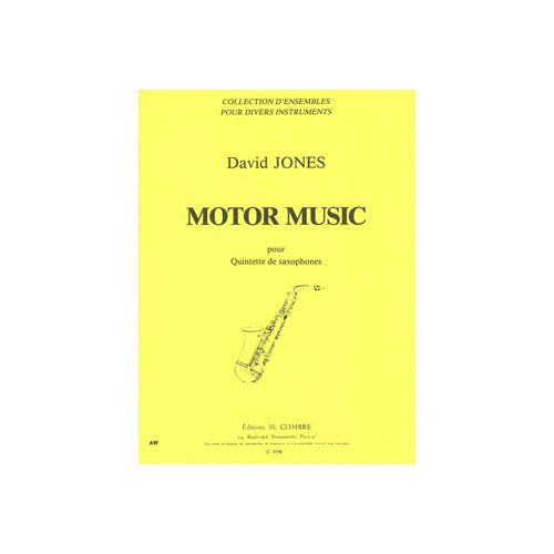 COMBRE JONES DAVID - MOTOR MUSIC - QUINTETTE DE SAXOPHONES