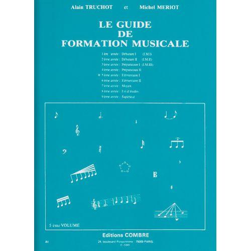 COMBRE TRUCHOT/MERIOT - GUIDE DE FORMATION MUSICALE VOL.5
