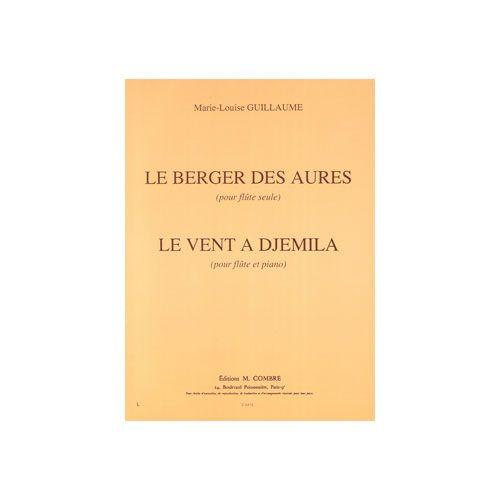 COMBRE GUILLAUME MARIE-LOUISE - LE BERGER DES AURES ET LE VENT A DJEMILA - FLUTE SEULE ET FLUTE ET PIANO