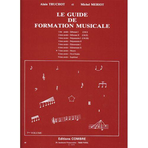 COMBRE TRUCHOT/MERIOT - GUIDE DE FORMATION MUSICALE VOL.7