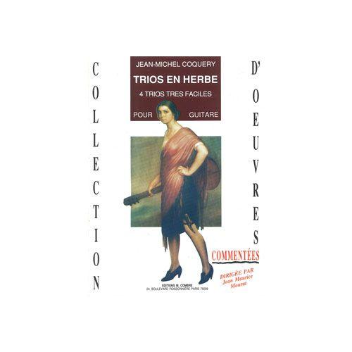 COMBRE COQUERY JEAN-MICHEL - TRIOS EN HERBE (4 TRIOS TRES FACILES) - GUITARE