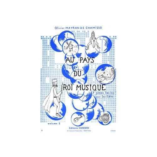COMBRE MAYRAN DE CHAMISSO OLIVIER - AU PAYS DU ROI MUSIQUE VOL.1 (7 PIECES FACILES) - GUITARE