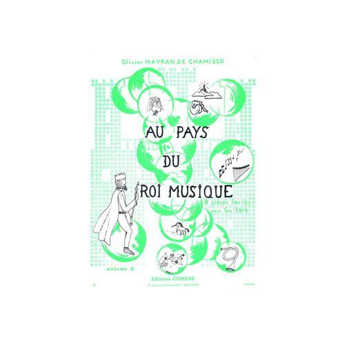 COMBRE MAYRAN DE CHAMISSO OLIVIER - AU PAYS DU ROI MUSIQUE VOL.2 (8 PIECES FACILES) - GUITARE