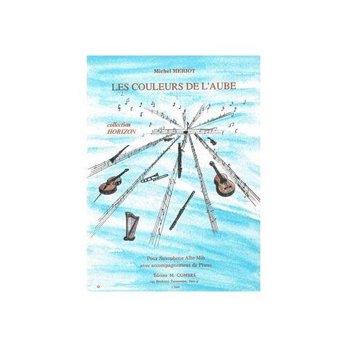 COMBRE MERIOT MICHEL - LES COULEURS DE L'AUBE - SAXOPHONE MIB ET PIANO