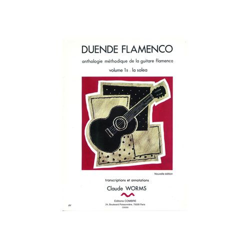 COMBRE WORMS CLAUDE - DUENDE FLAMENCO VOL 1B : LA SOLEA