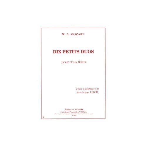 COMBRE MOZART WOLFGANG AMADEUS - PETITS DUOS (10) - 2 FLUTES OU 2 CLARINETTES OU 2 HAUTBOIS OU 2 SAXOPHONES