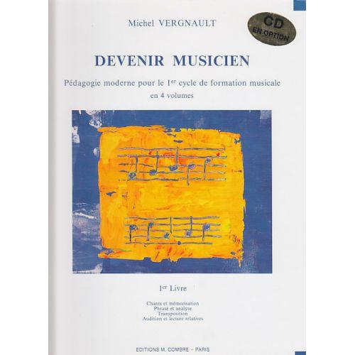 COMBRE VERGNAULT MICHEL - DEVENIR MUSICIEN VOL.1