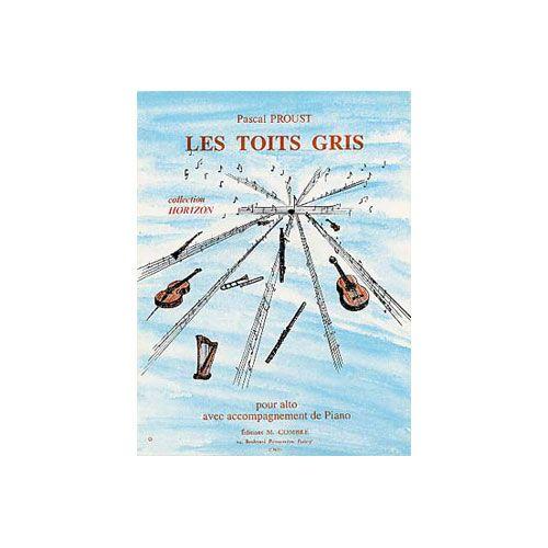 COMBRE PROUST PASCAL - LES TOITS GRIS - ALTO ET PIANO