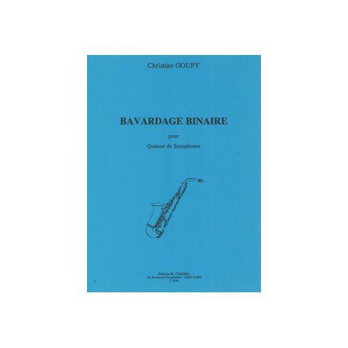 COMBRE GOUPY CHRISTIAN - BAVARDAGE BINAIRE - 4 SAXOPHONES