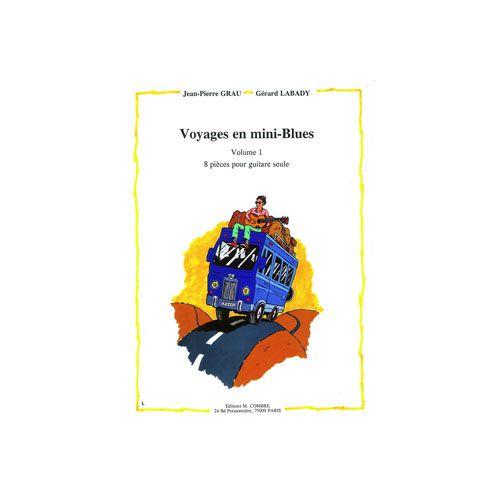 COMBRE GRAU JEAN-PIERRE / LABADY GERARD - VOYAGES EN MINI-BLUES VOL.1 (8 PIECES) - GUITARE