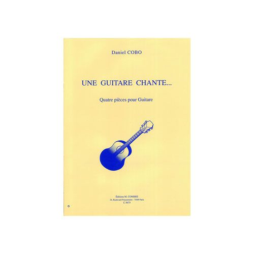 COMBRE COBO DANIEL - UNE GUITARE CHANTE... (4 PIECES) - GUITARE