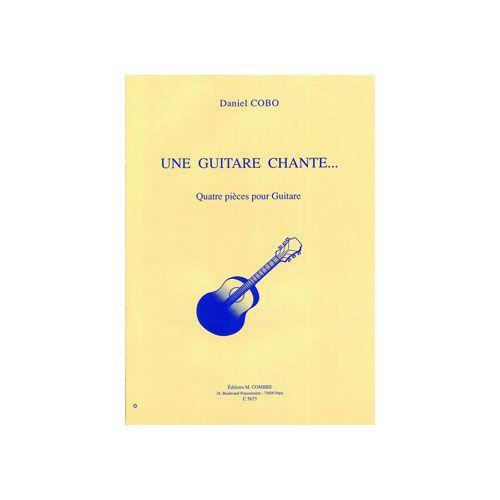 COMBRE COBO DANIEL - UNE GUITARE CHANTE... (4 PIECES) - GUITARE