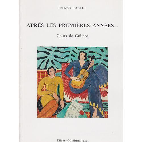 COMBRE CASTET FRANÇOIS - APRÈS LES PREMIÈRES ANNÉES...