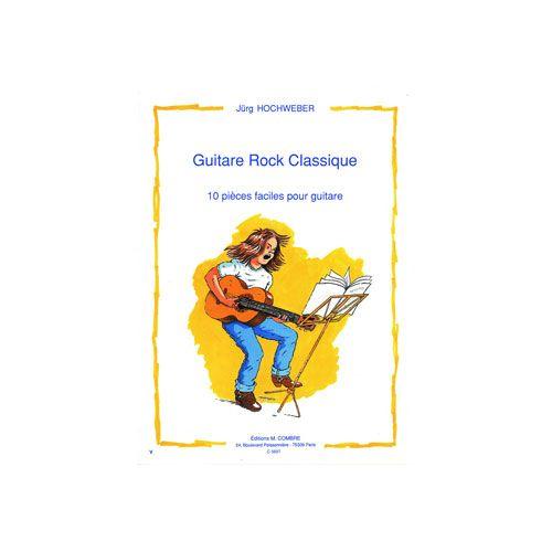 COMBRE HOCHWEBER JUERG - GUITARE ROCK CLASSIQUE (10 PIECES FACILES) - GUITARE
