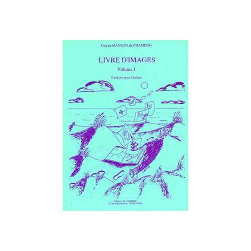 COMBRE MAYRAN DE CHAMISSO OLIVIER - LIVRE D'IMAGES VOL.1 (6 PIECES) - GUITARE