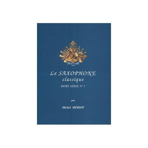 COMBRE MERIOT MICHEL - LE SAXOPHONE CLASSIQUE - HORS SERIE N°1 - SAXOPHONE ET PIANO