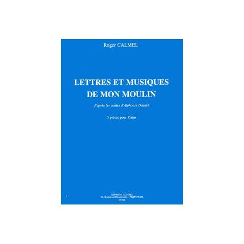 COMBRE CALMEL ROGER - LETTRES ET MUSIQUE DE MON MOULIN - PIANO