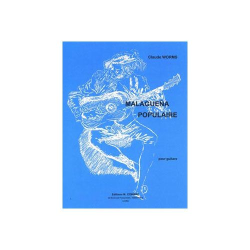 COMBRE WORMS CLAUDE - MALAGUENA POPULAIRE - GUITARE FLAMENCA