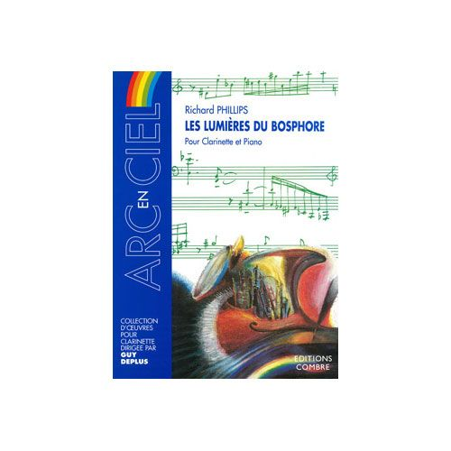 COMBRE PHILLIPS RICHARD - LES LUMIERES DU BOSPHORE - CLARINETTE ET PIANO