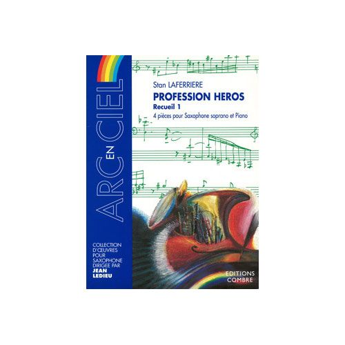 COMBRE LAFERRIERE STAN - PROFESSION HEROS - RECUEIL 1 - SAXOPHONE SOPRANO ET PIANO