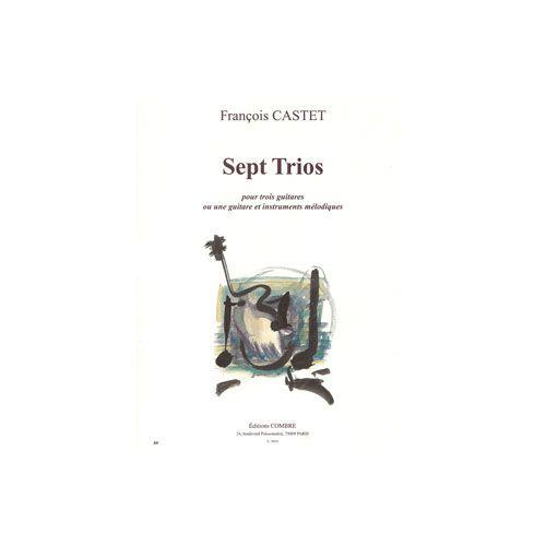 COMBRE CASTET FRANÇOIS - TRIOS (7) - 3 GUITARES OU 1 GUITARE ET 2 INSTRUMENTS MELODIQUES