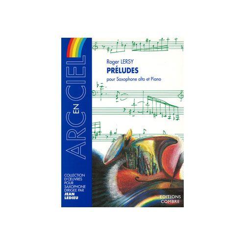 COMBRE LERSY ROGER - PRELUDES - SAXOPHONE ALTO ET PIANO