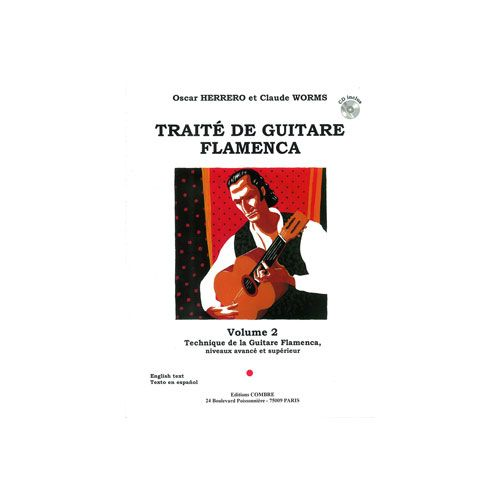 COMBRE HERRERO OSCAR ET WORMS CLAUDE - TRAITE DE GUITARE FLAMENCA VOL 2