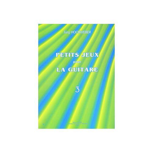 COMBRE HOCHWEBER JÜRG - PETITS JEUX POUR LA GUITARE VOL.3 - GUITARE