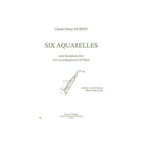 COMBRE JOUBERT CLAUDE-HENRY - AQUARELLES (6) - SAXOPHONE ALTO ET PIANO