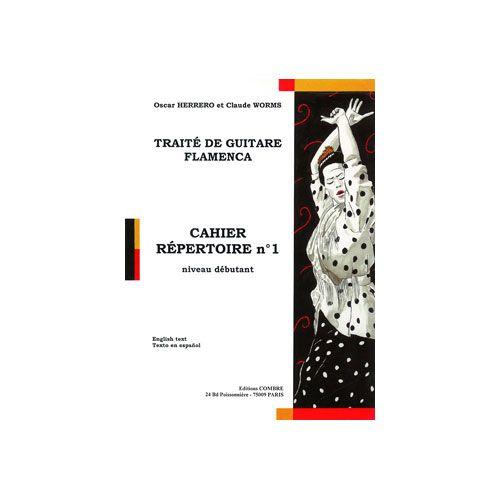 COMBRE HERRERO OSCAR / WORMS CLAUDE - TRAITE GUITARE FLAMENCA - CAHIER REPERTOIRE N.1 - GUITARE