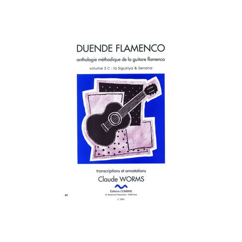 COMBRE WORMS CLAUDE - DUENDE FLAMENCO VOL.3C - SIGUIRIYA ET SERRANA - GUITARE FLAMENCA