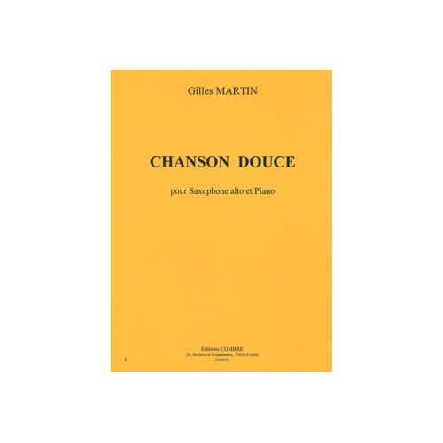 COMBRE MARTIN GILLES - CHANSON DOUCE - SAXOPHONE ALTO ET PIANO