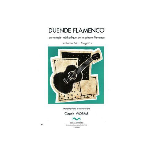 COMBRE WORMS CLAUDE - DUENDE FLAMENCO VOL.5A - ALEGRIAS - GUITARE FLAMENCA