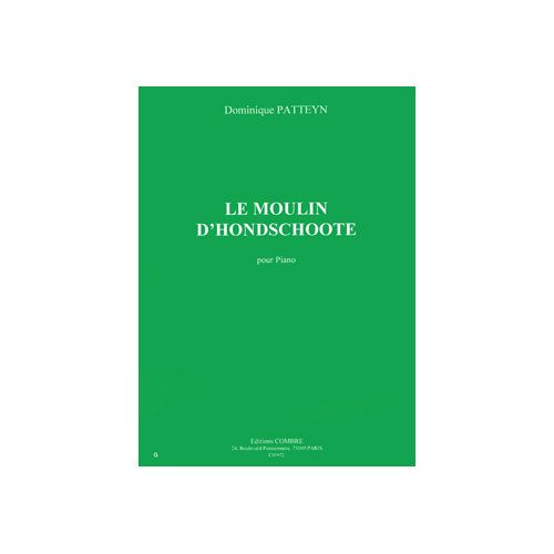 COMBRE PATTEYN DOMINIQUE - LE MOULIN D'HONDSCHOOTE - PIANO