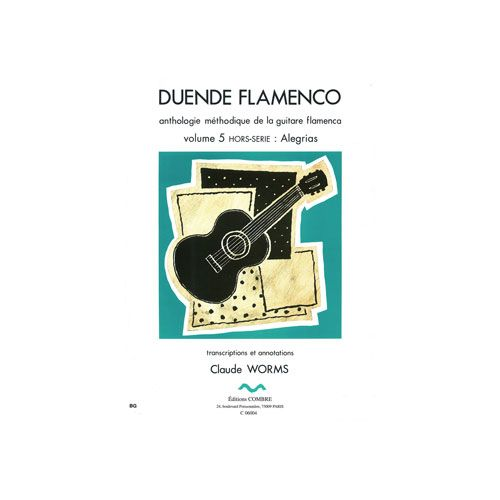 COMBRE WORMS CLAUDE - DUENDE FLAMENCO VOL.5(HORS-SERIE) - ALEGRIAS