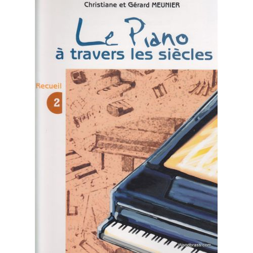 COMBRE MEUNIER C. & MEUNIER G. - LE PIANO A TRAVERS LES SIECLES VOL.2 - PIANO