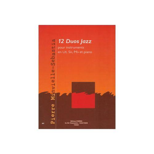 COMBRE MINVIELLE-SEBASTIA PIERRE - DUOS JAZZ (12) - INSTRUMENTS EN UT, SIB OU MIB ET PIANO