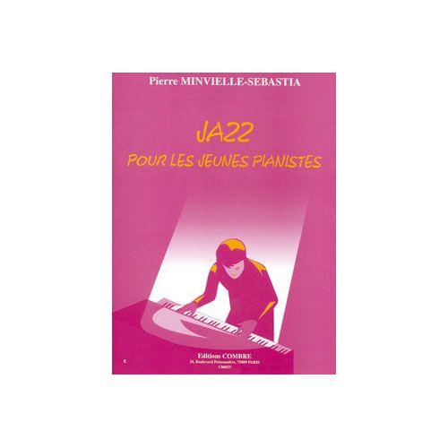 COMBRE MINVIELLE-SEBASTIA PIERRE - JAZZ POUR LES JEUNES PIANISTES - PIANO