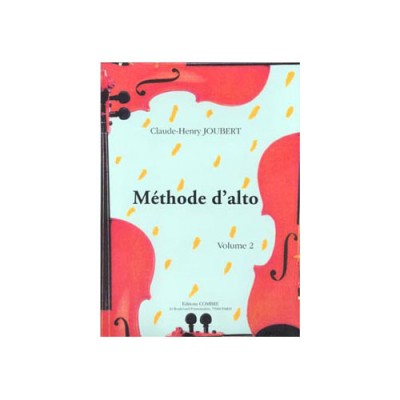 COMBRE JOUBERT CLAUDE-HENRY - METHODE D'ALTO VOL.2