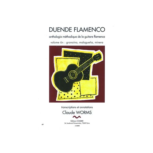 COMBRE WORMS CLAUDE - DUENDE FLAMENCO VOL.6A - GRANAINA, MALAGUENA, MINERA - GUITARE FLAMENCA