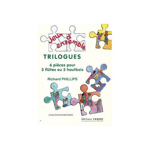 COMBRE PHILLIPS RICHARD - TRILOGUES (6 PIECES) - 3 FLUTES OU 3 HAUTBOIS