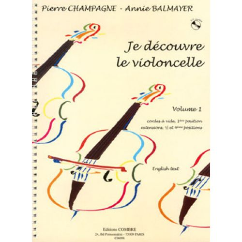COMBRE CHAMPAGNE P./ BALMAYER A. - JE DECOUVRE LE VIOLONCELLE VOL. 1