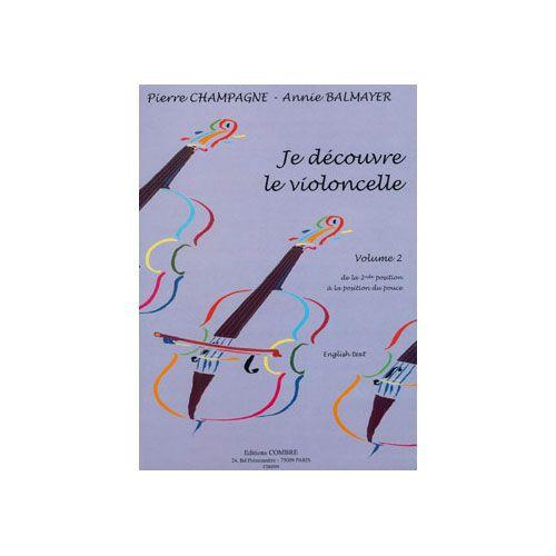 COMBRE CHAMPAGNE P./ BALMAYER A. - JE DECOUVRE LE VIOLONCELLE-VOL. 2