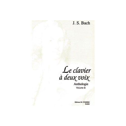 COMBRE BACH JOHANN SEBASTIAN - LE CLAVIER A 2 VOIX VOL.B (12 PIECES) - PIANO
