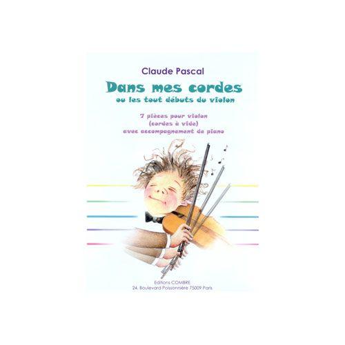 COMBRE PASCAL CLAUDE - DANS MES CORDES (7 PIECES) - VIOLON ET PIANO