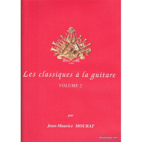 COMBRE MOURAT JEAN-MAURICE - LES CLASSIQUES A LA GUITARE VOL 2