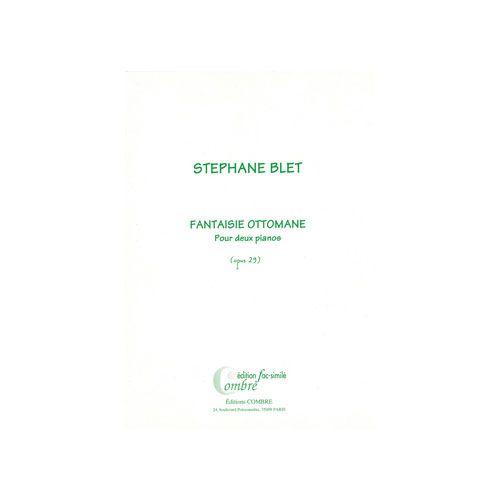 COMBRE BLET STEPHANE - FANTAISIE OTTOMANE OP.29 (FAC-SIMILE) - 2 PIANOS