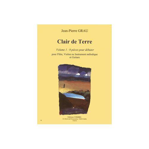 COMBRE GRAU JEAN-PIERRE - CLAIR DE TERRE VOL.1 (9 PIECES POUR DEBUTER) - FLUTE OU VIOLON ET GUITARE